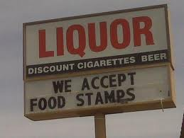 liquor..._we_accept_food_stamps.png